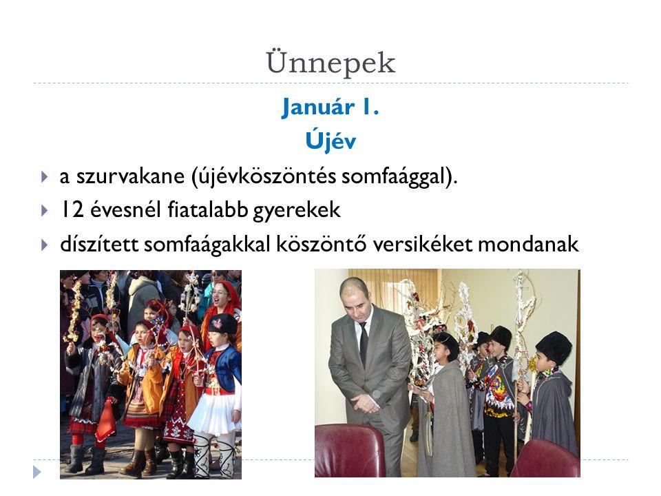 Ünnepek Január 1. Újév a szurvakane (újévköszöntés somfaággal).