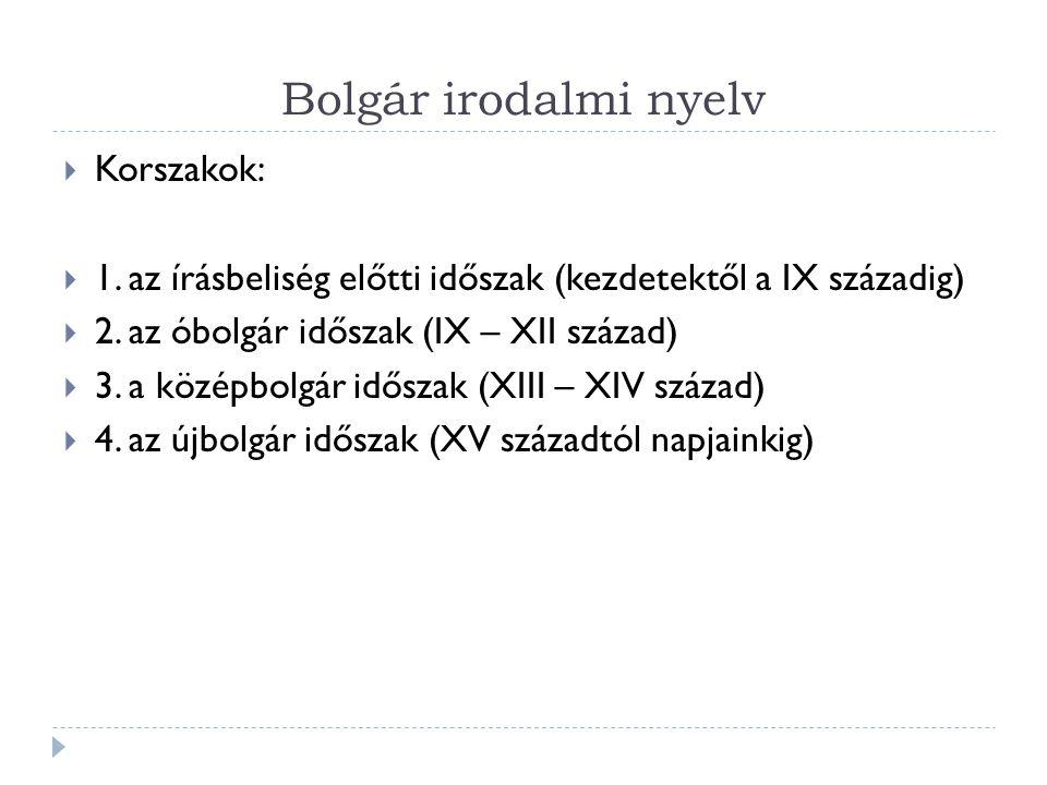 Bolgár irodalmi nyelv Korszakok:
