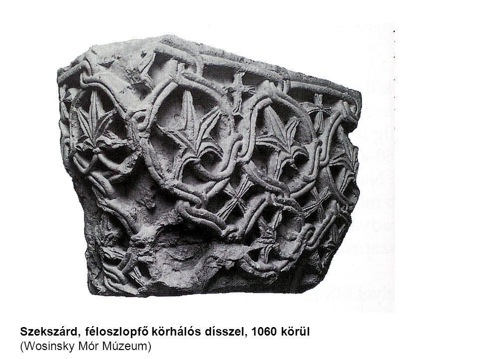 Szekszárd, féloszlopfő körhálós dísszel, 1060 körül