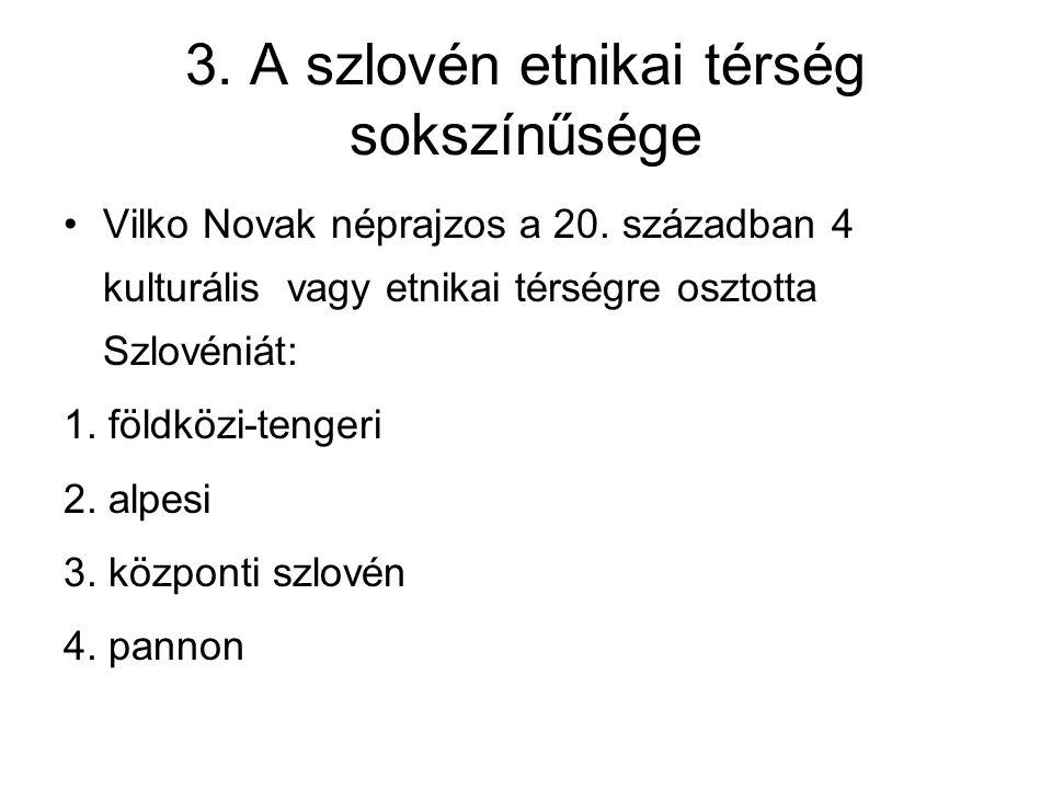 3. A szlovén etnikai térség sokszínűsége