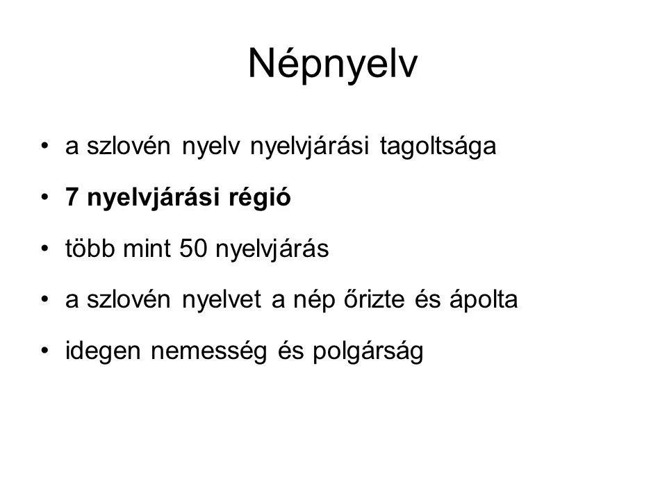 Népnyelv a szlovén nyelv nyelvjárási tagoltsága 7 nyelvjárási régió