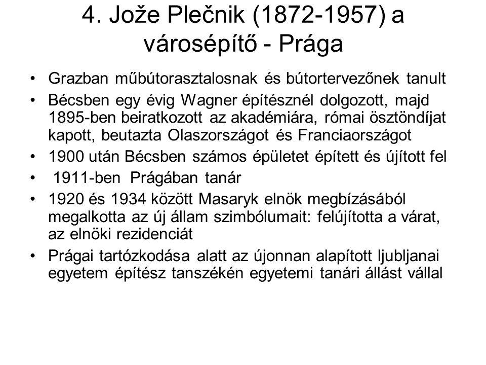 4. Jože Plečnik (1872-1957) a városépítő - Prága