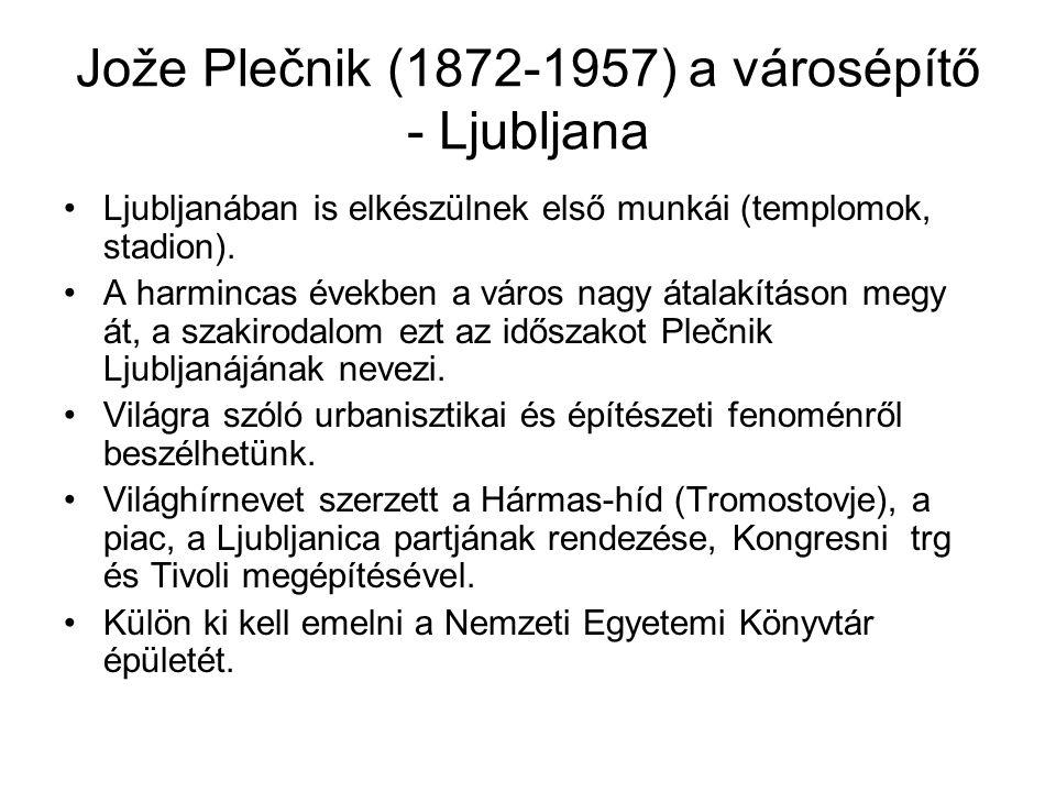 Jože Plečnik (1872-1957) a városépítő - Ljubljana