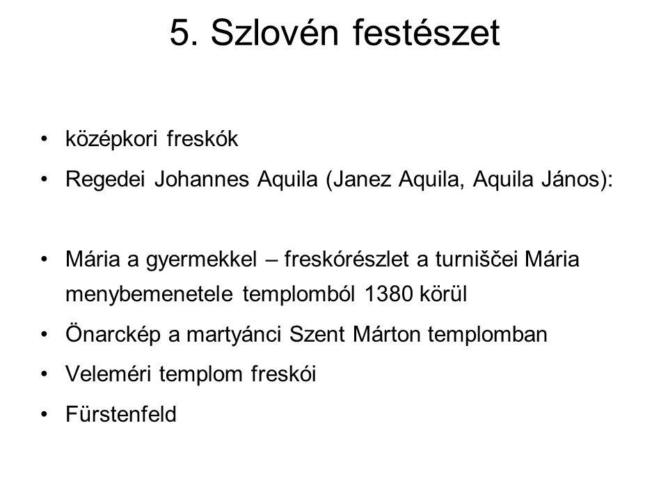 5. Szlovén festészet középkori freskók