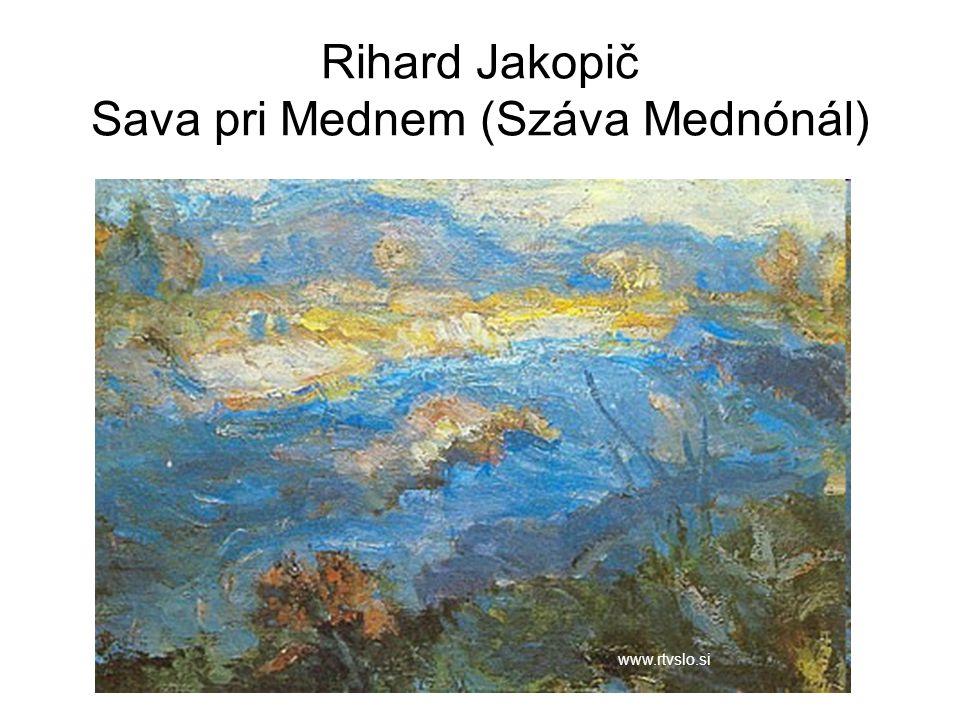 Rihard Jakopič Sava pri Mednem (Száva Mednónál)