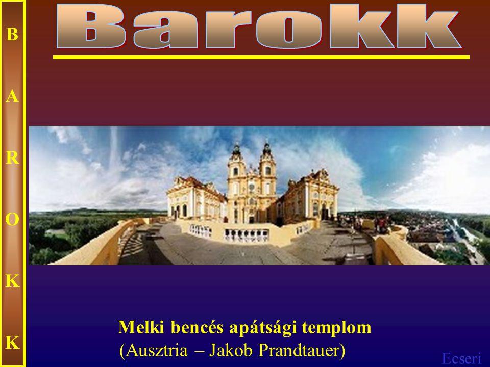 Barokk B A R O K Melki bencés apátsági templom (Ausztria – Jakob Prandtauer)
