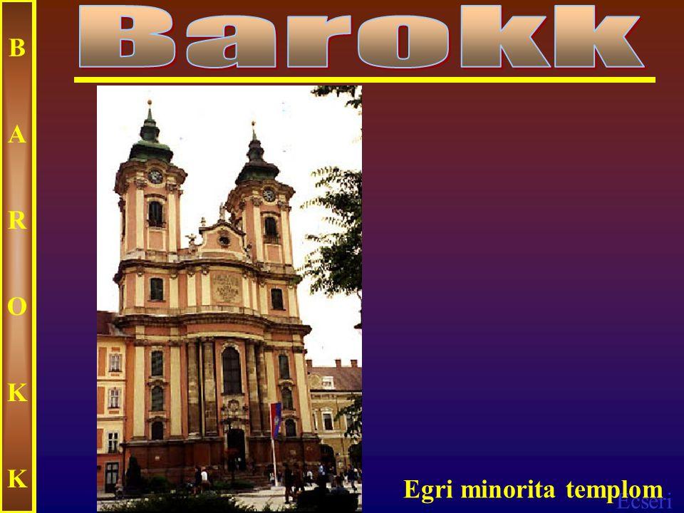 Barokk B A R O K Egri minorita templom