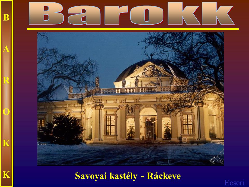 Barokk B A R O K Savoyai kastély - Ráckeve