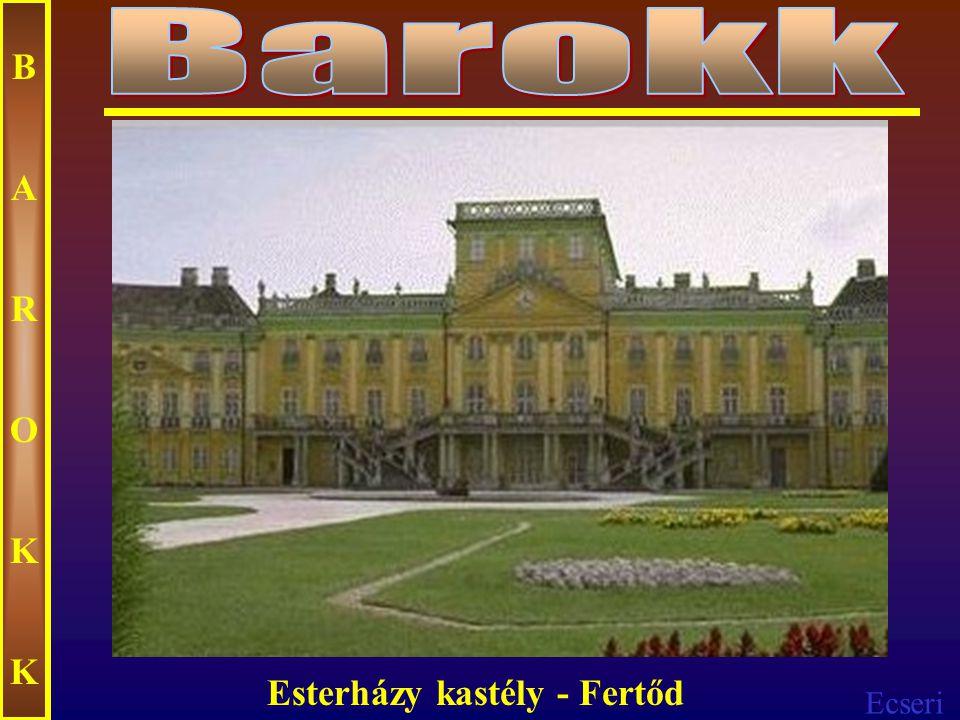 Barokk B A R O K Esterházy kastély - Fertőd