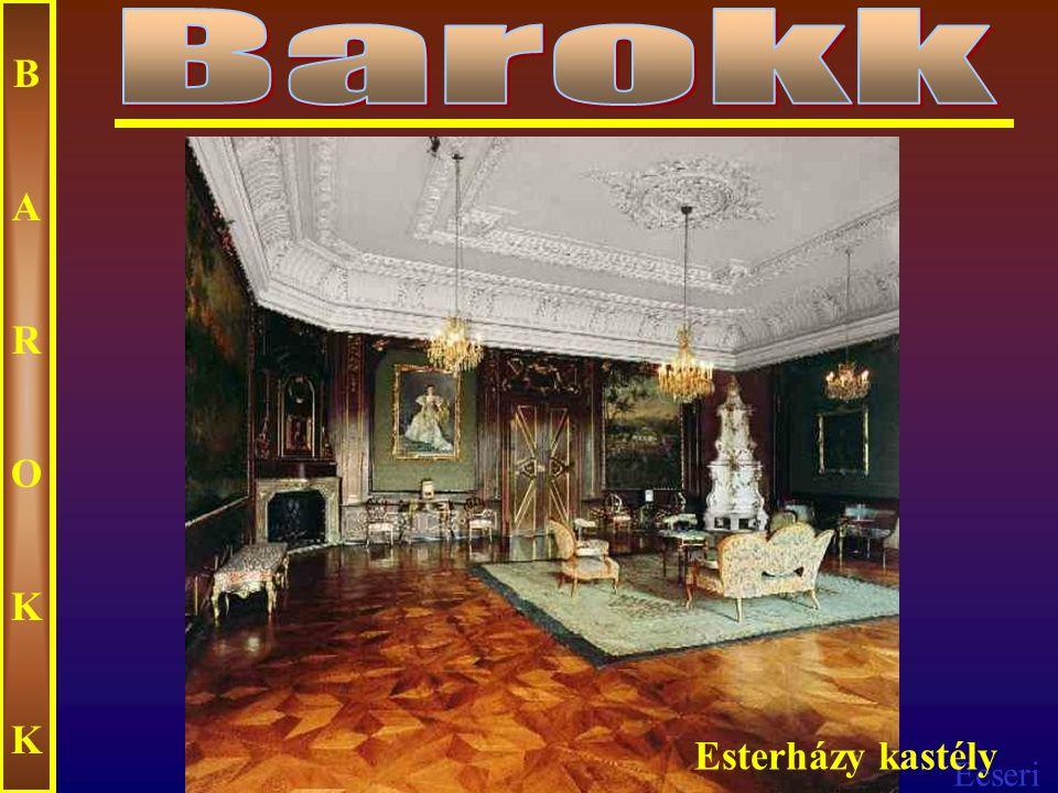 Barokk B A R O K Esterházy kastély