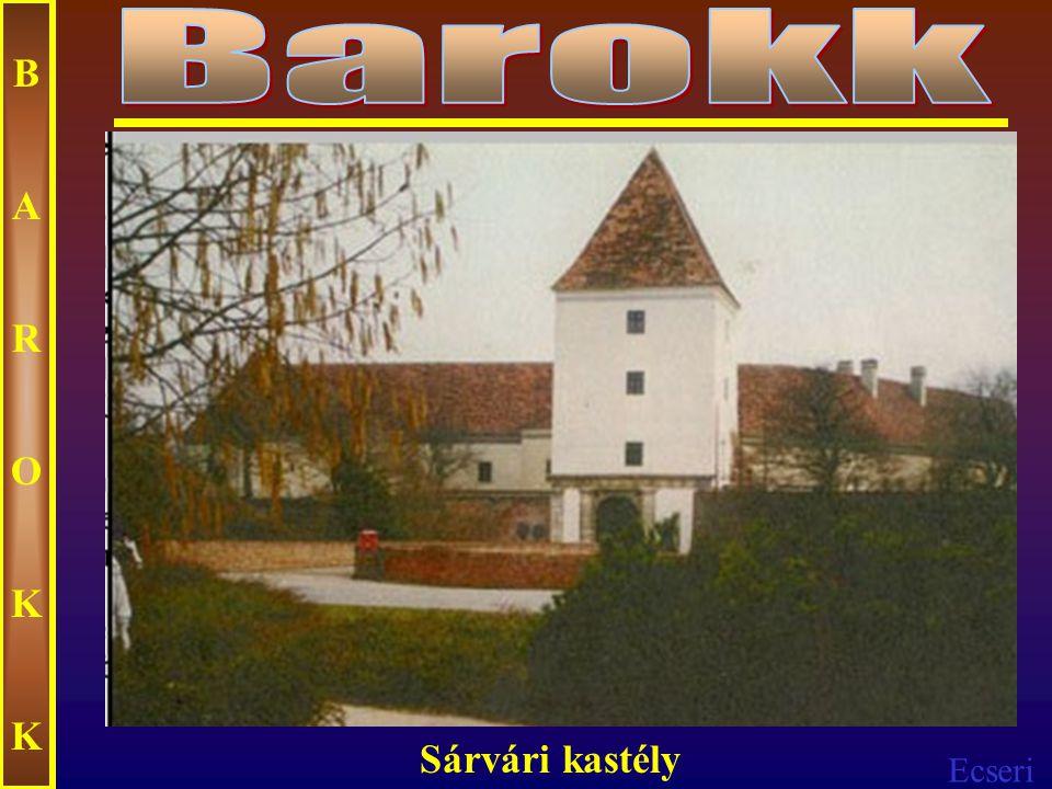 Barokk B A R O K Sárvári kastély