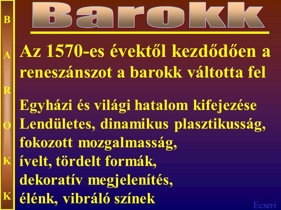 Barokk B. A. R. O. K. Az 1570-es évektől kezdődően a reneszánszot a barokk váltotta fel.