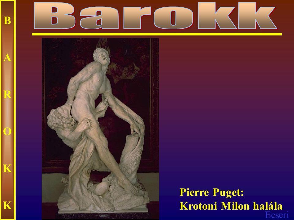 Barokk B A R O K Pierre Puget: Krotoni Milon halála