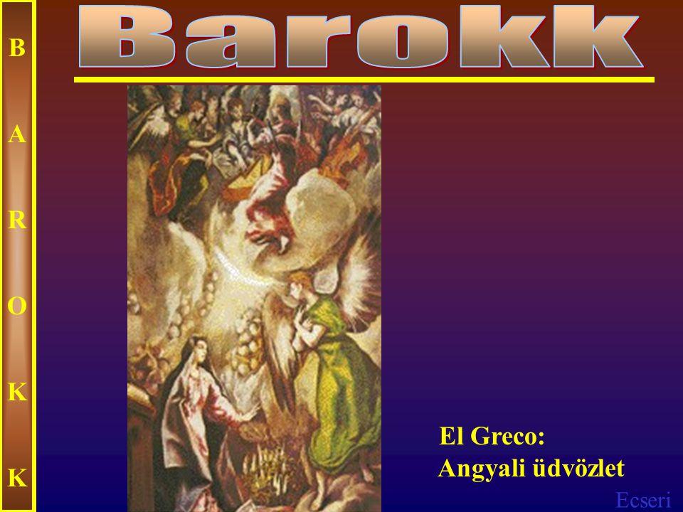 Barokk B A R O K El Greco: Angyali üdvözlet