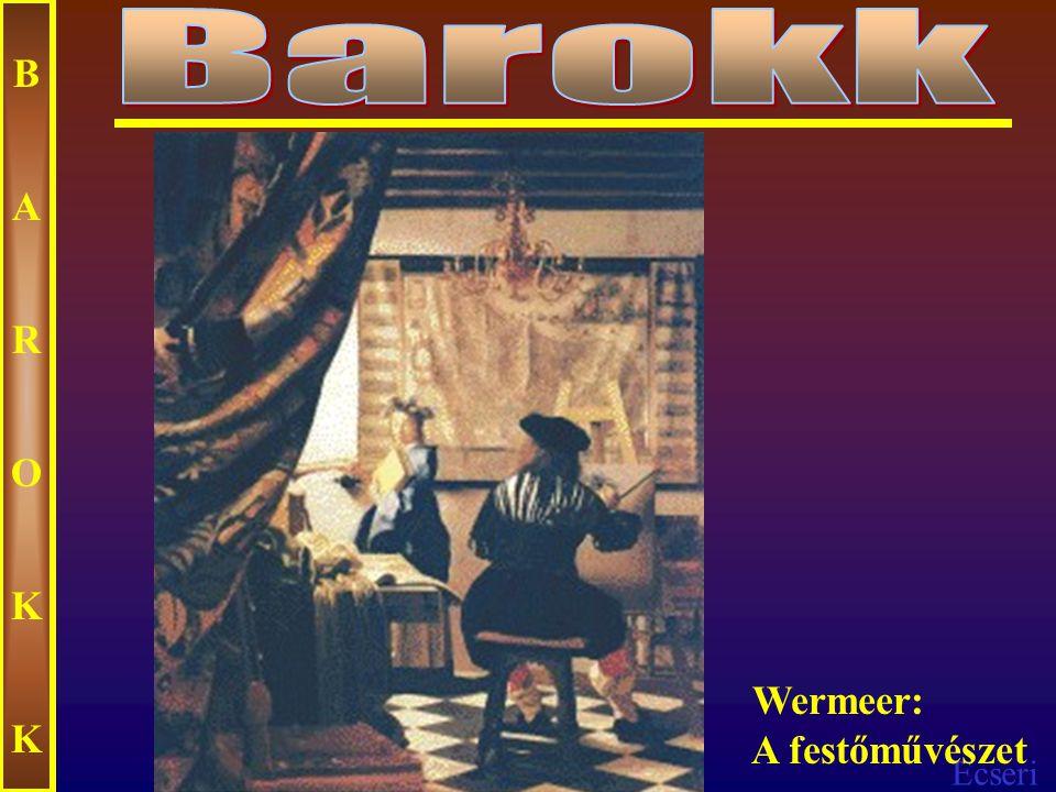 Barokk B A R O K Wermeer: A festőművészet