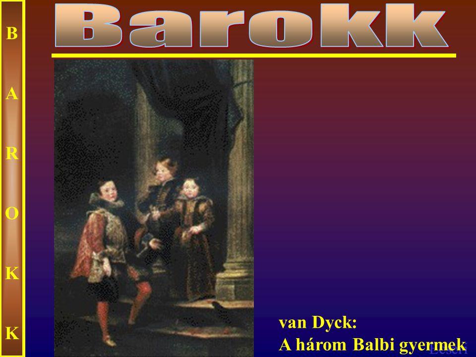 Barokk B A R O K van Dyck: A három Balbi gyermek