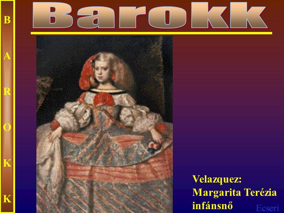 Barokk B A R O K Velazquez: Margarita Terézia infánsnő
