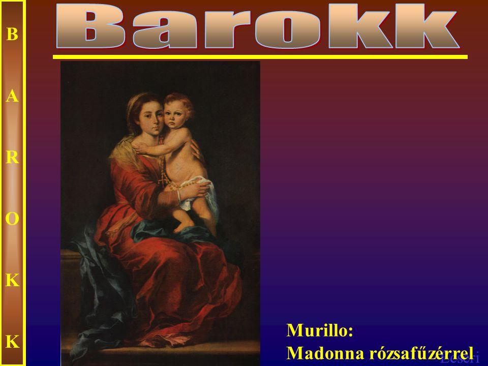 Barokk B A R O K Murillo: Madonna rózsafűzérrel