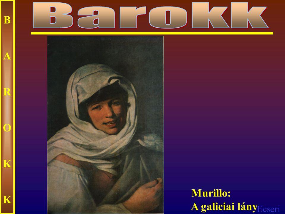 Barokk B A R O K Murillo: A galiciai lány