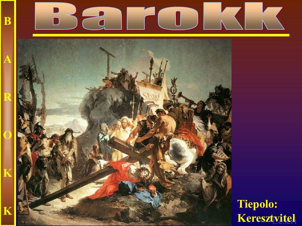 Barokk B A R O K Tiepolo: Keresztvitel