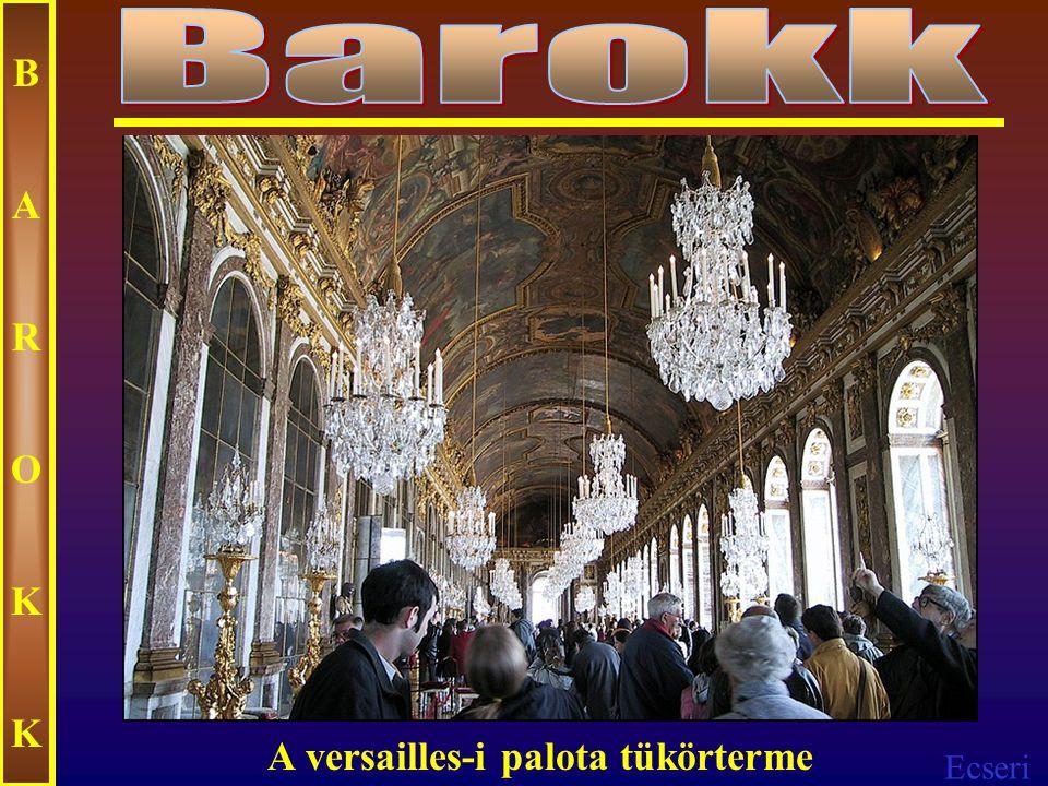 Barokk B A R O K A versailles-i palota tükörterme