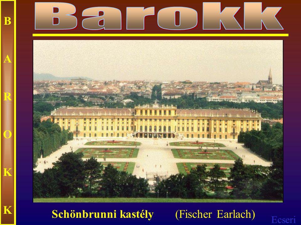 Barokk B A R O K Schönbrunni kastély (Fischer Earlach)