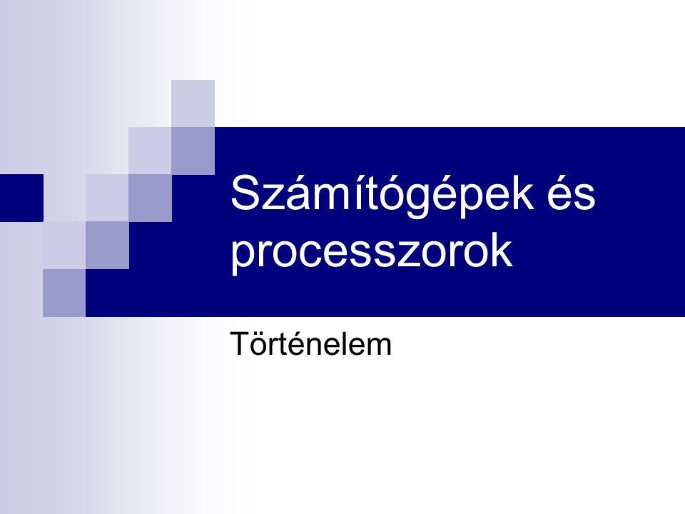 Számítógépek és processzorok