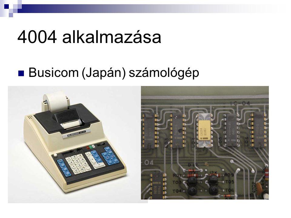 4004 alkalmazása Busicom (Japán) számológép
