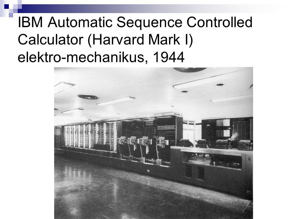 IBM Automatic Sequence Controlled Calculator (Harvard Mark I) elektro-mechanikus, 1944