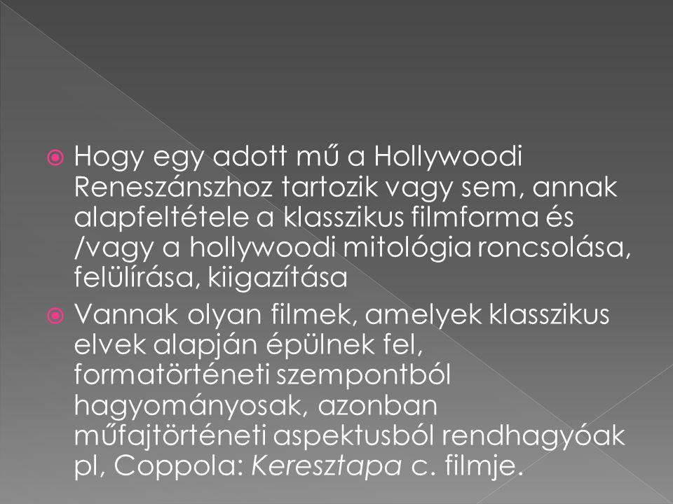 Hogy egy adott mű a Hollywoodi Reneszánszhoz tartozik vagy sem, annak alapfeltétele a klasszikus filmforma és /vagy a hollywoodi mitológia roncsolása, felülírása, kiigazítása