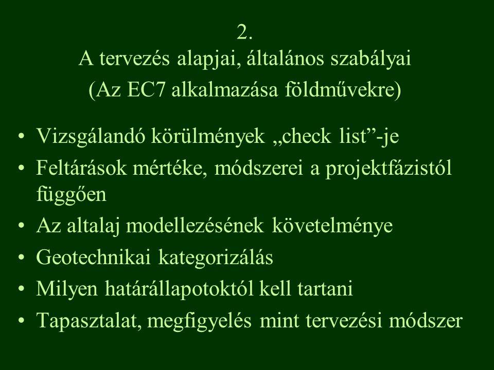 2. A tervezés alapjai, általános szabályai (Az EC7 alkalmazása földművekre)