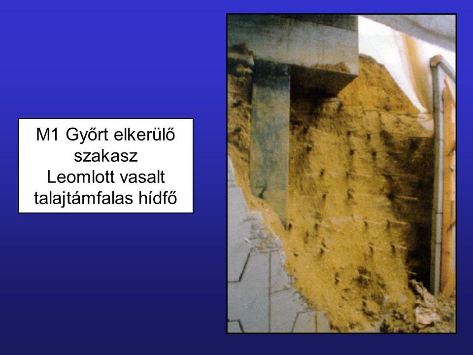 M1 Győrt elkerülő szakasz Leomlott vasalt talajtámfalas hídfő