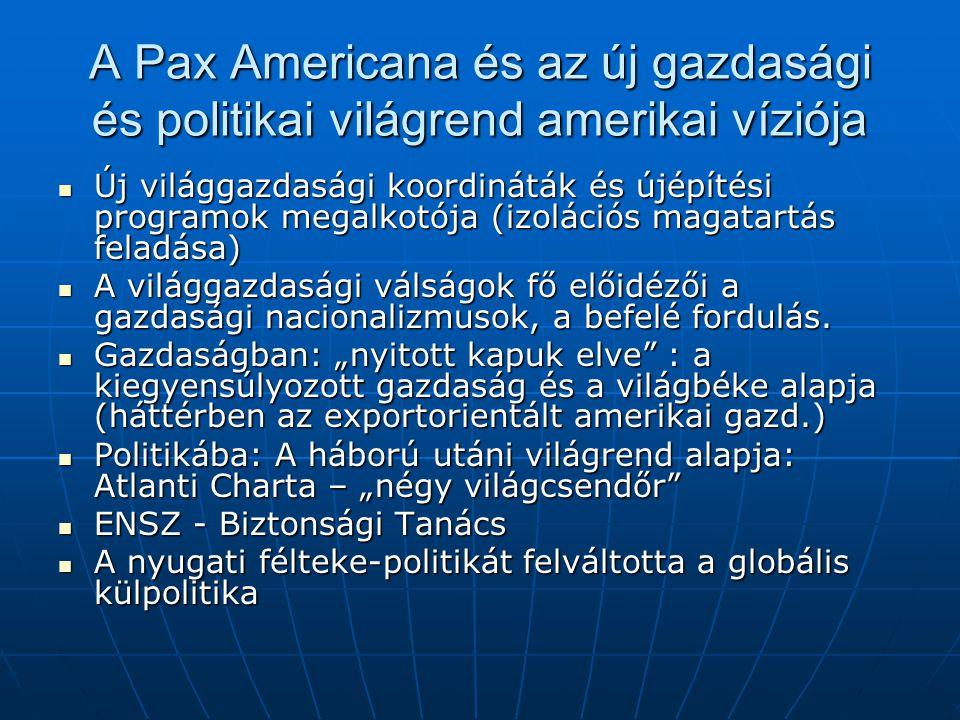A Pax Americana és az új gazdasági és politikai világrend amerikai víziója