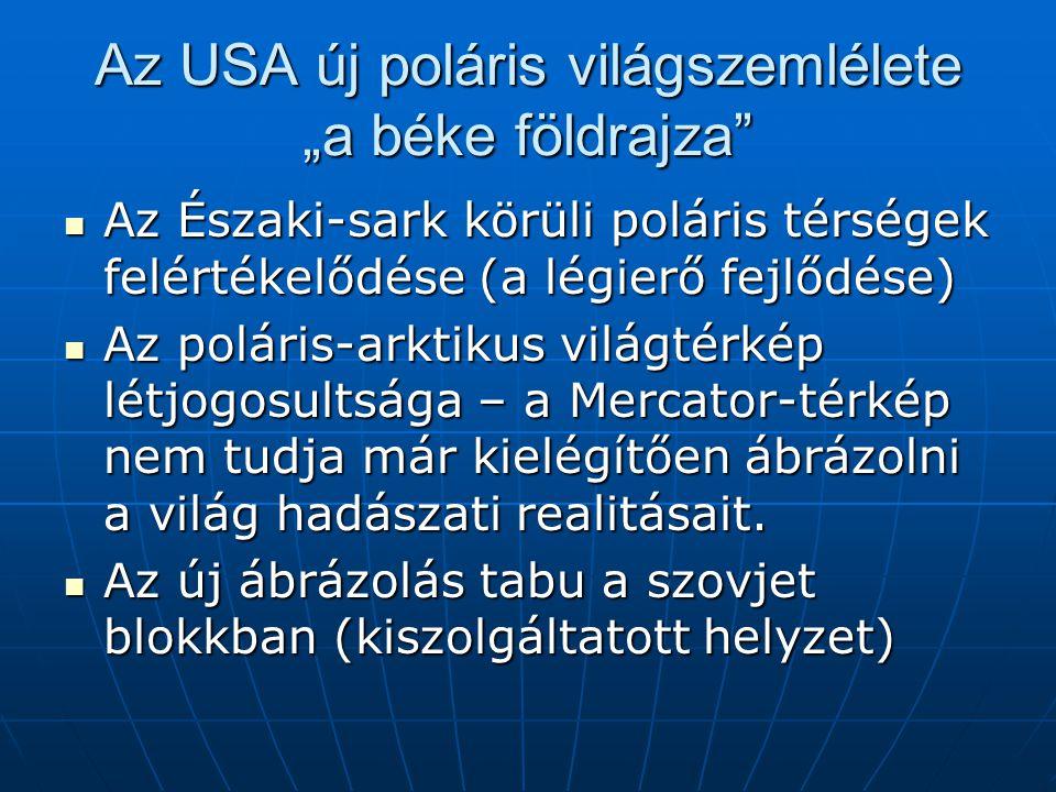"""Az USA új poláris világszemlélete """"a béke földrajza"""