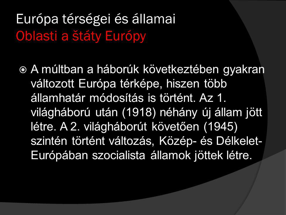 Európa térségei és államai Oblasti a štáty Európy