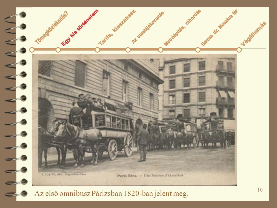 Az első omnibusz Párizsban 1820-ban jelent meg.