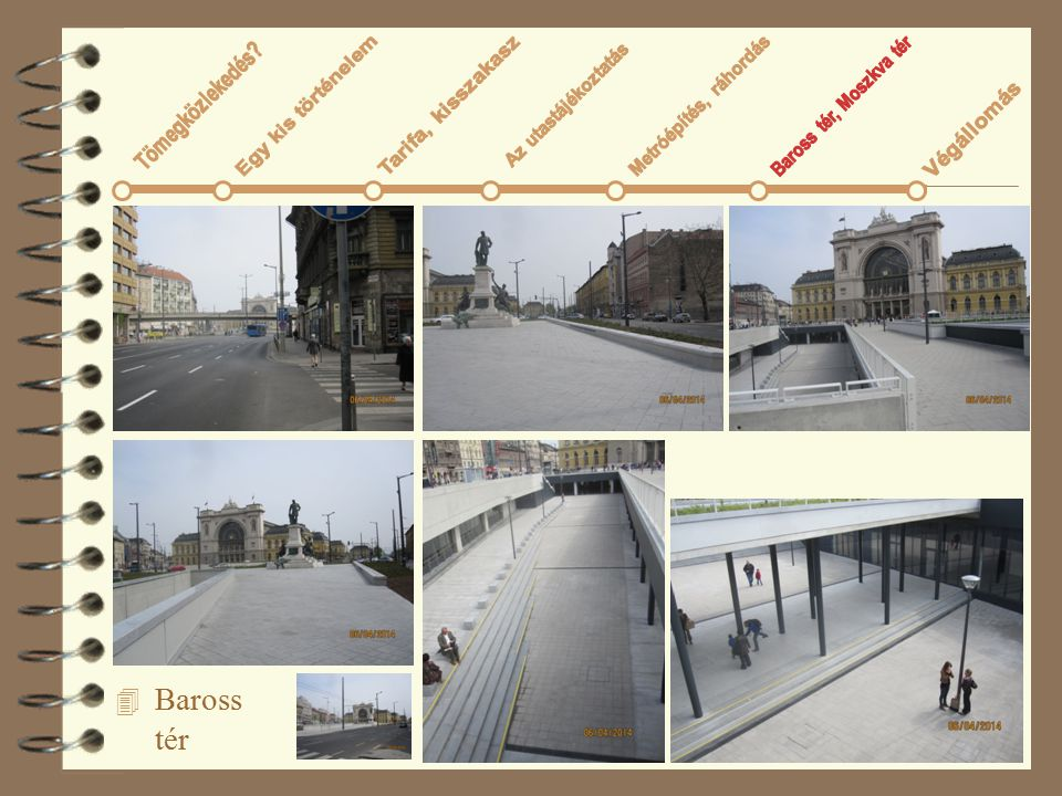 Baross tér Tömegközlekedés Az utastájékoztatás Metróépítés, ráhordás
