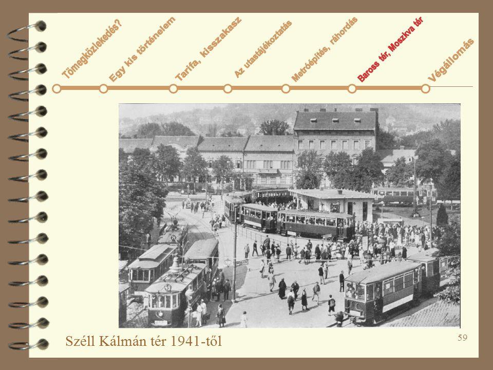 Széll Kálmán tér 1941-től Tömegközlekedés Az utastájékoztatás