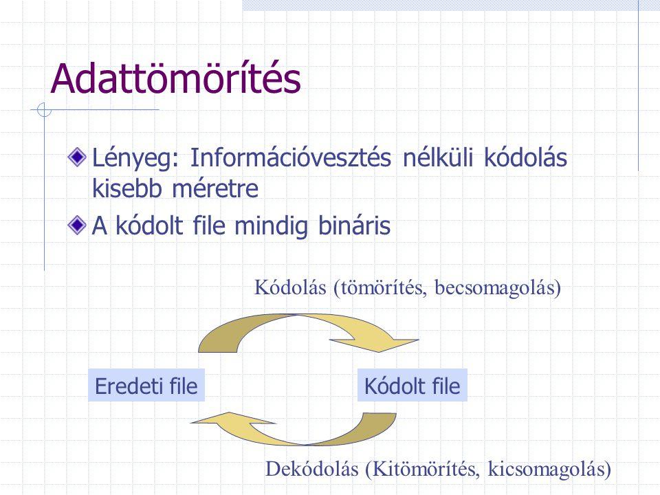 Adattömörítés Lényeg: Információvesztés nélküli kódolás kisebb méretre