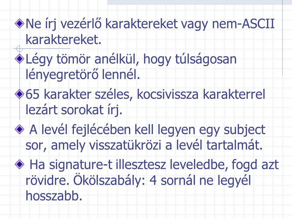 Ne írj vezérlő karaktereket vagy nem-ASCII karaktereket.