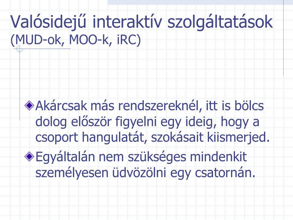 Valósidejű interaktív szolgáltatások (MUD-ok, MOO-k, iRC)