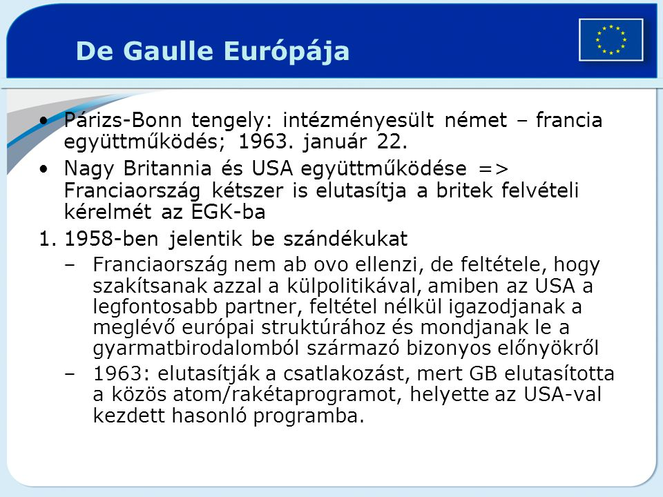 De Gaulle Európája Párizs-Bonn tengely: intézményesült német – francia együttműködés; 1963. január 22.