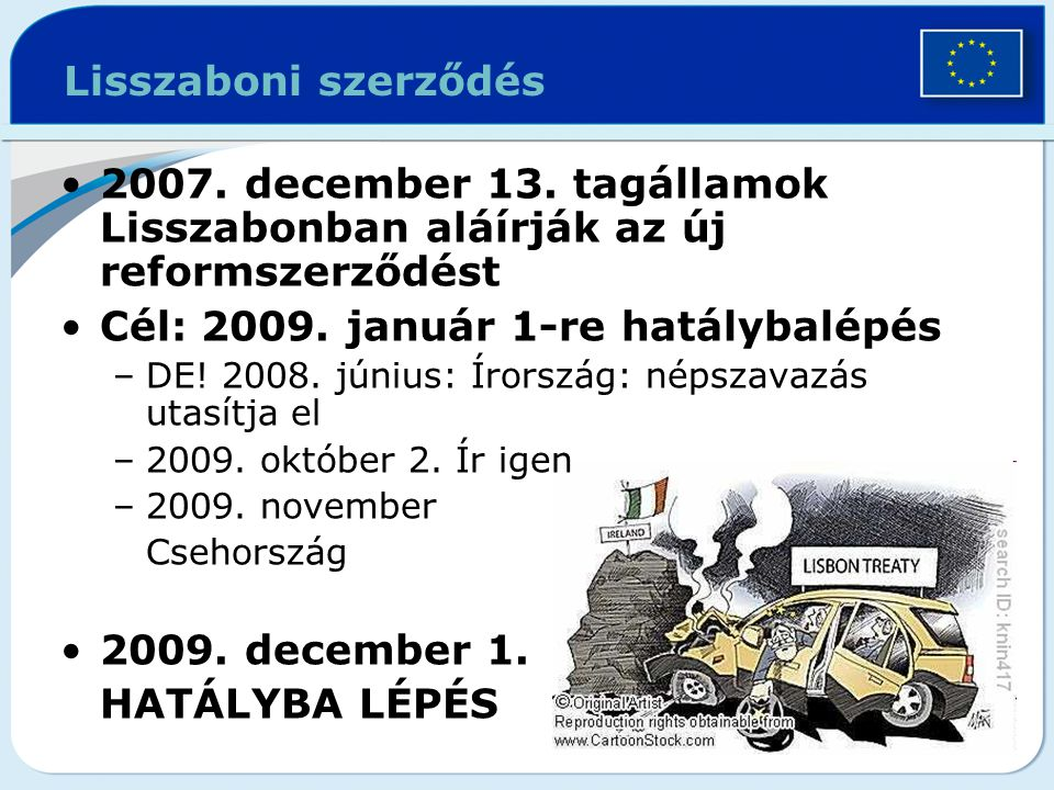 Cél: 2009. január 1-re hatálybalépés