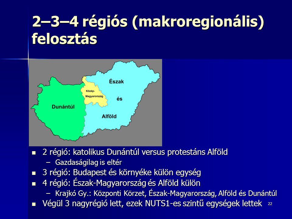 2–3–4 régiós (makroregionális) felosztás