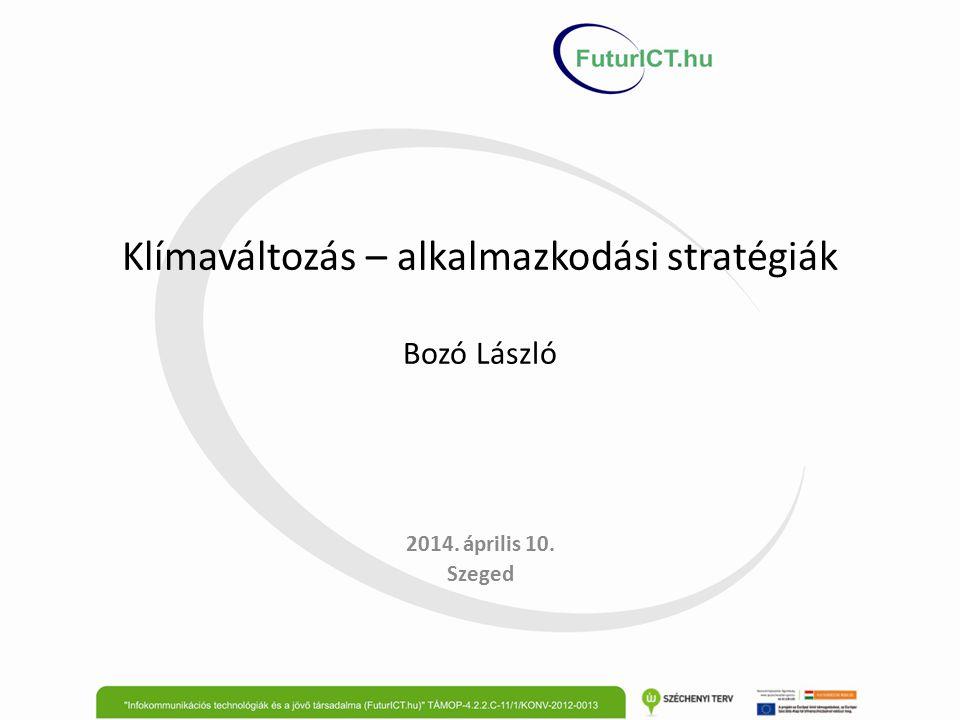 Klímaváltozás – alkalmazkodási stratégiák Bozó László