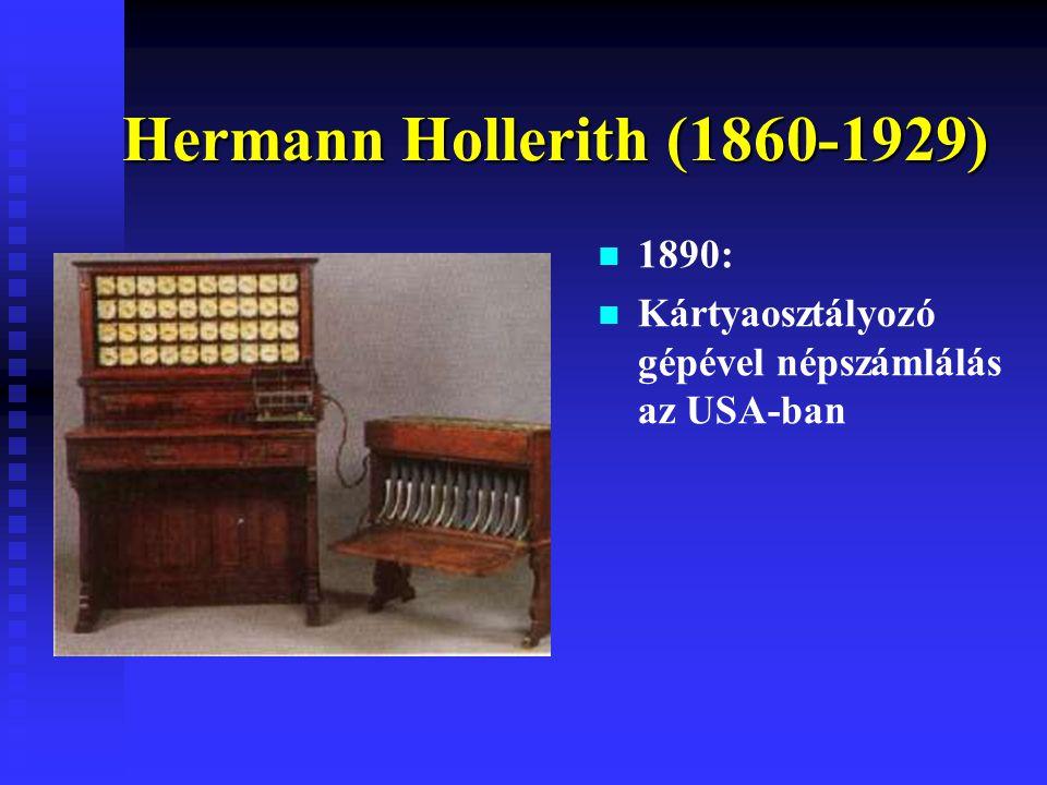 Hermann Hollerith (1860-1929) 1890: