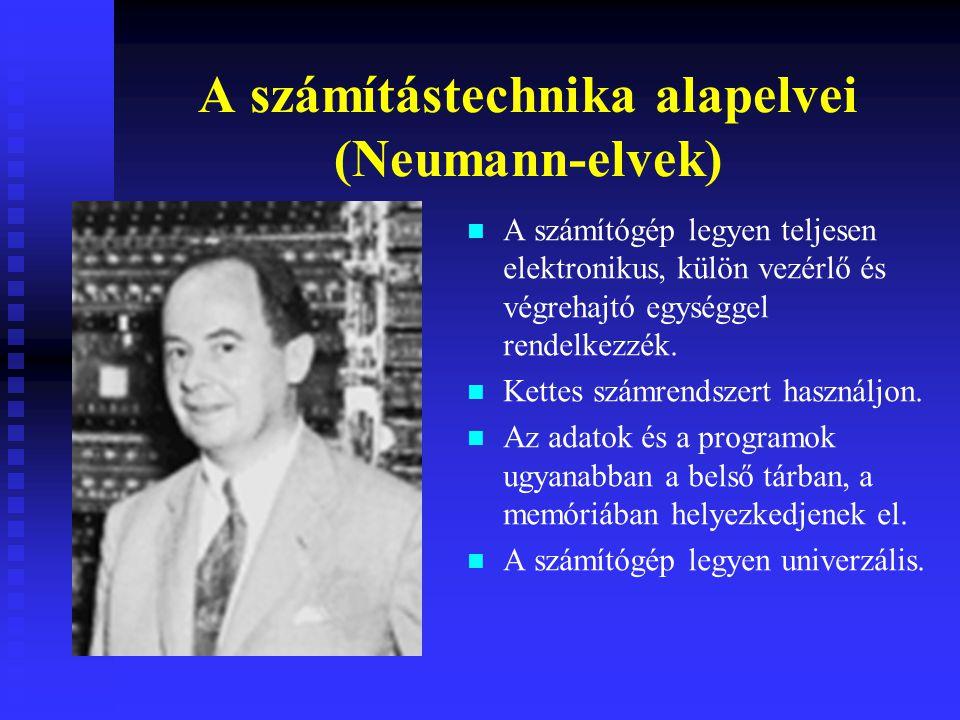 A számítástechnika alapelvei (Neumann-elvek)