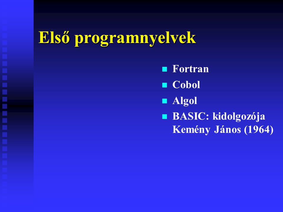 Első programnyelvek Fortran Cobol Algol