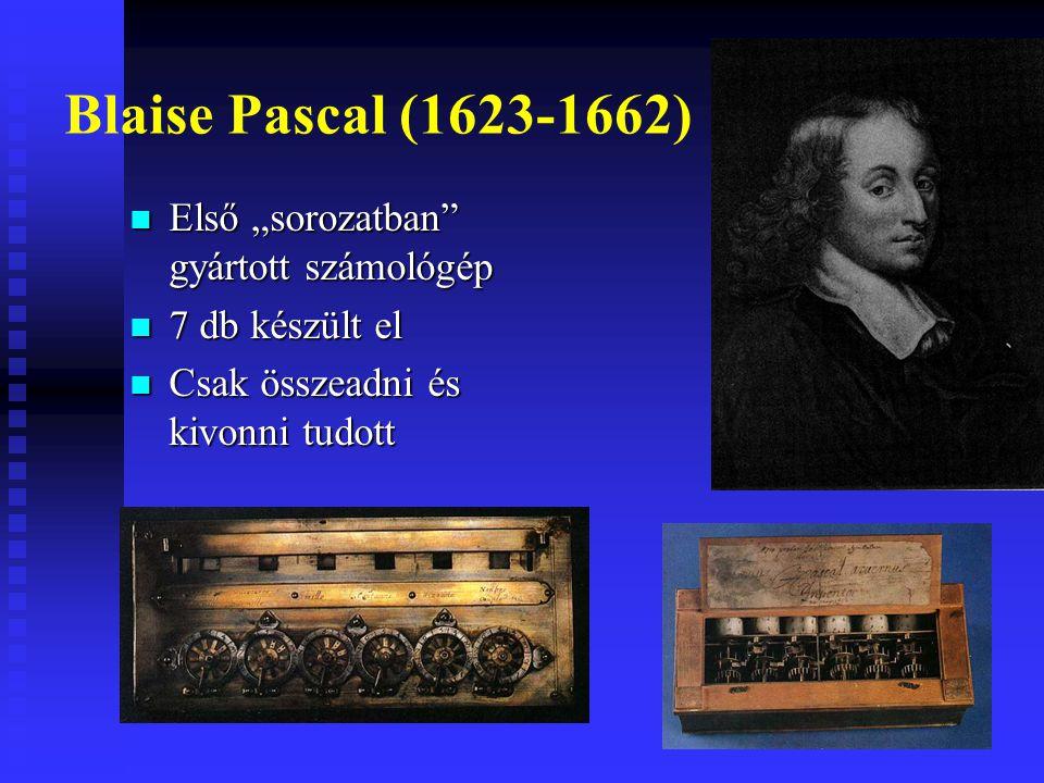 """Blaise Pascal (1623-1662) Első """"sorozatban gyártott számológép"""