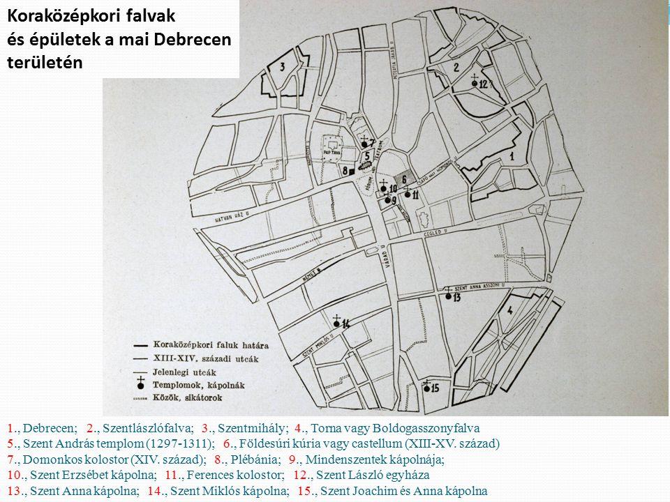 és épületek a mai Debrecen területén